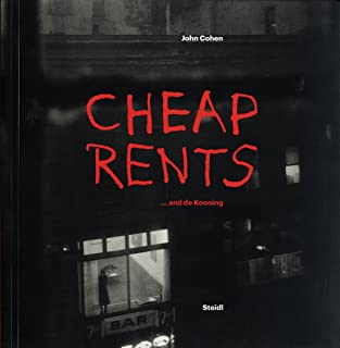 John Cohen: Cheap Rents… and de Kooning