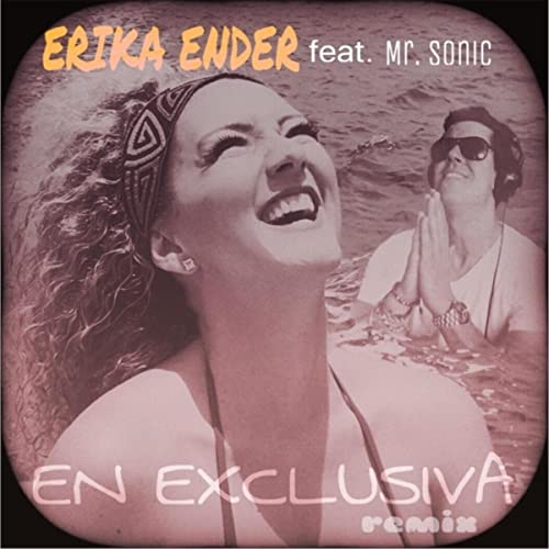 En Exclusiva (Remix) [feat  Mr  Sonic] by Erika Ender on Amazon