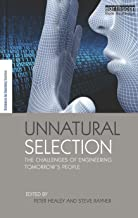 Unnatural Selection: The Challenges of Engineering Tomorrow's People (The Earthscan Science in Society Series)