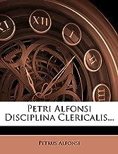 Petri Alfonsi Disciplina Clericalis... (Latin Edition)