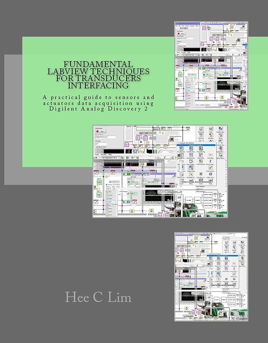 通知する配管工学んだFundamental LabVIEW Techniques for Transducers Interfacing: A practical guide to sensors and actuators data acquisition using Digilent Analog Discovery 2 (English Edition)