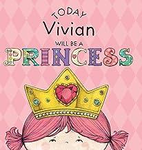 Today Vivian Will Be a Princess