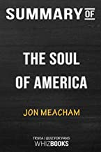 Summary of The Soul of America: The Battle for Our Better Angels: Trivia/Quiz for Fans