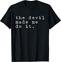 The devil made me do it | Simple Halloween Horror Costume T-Shirt