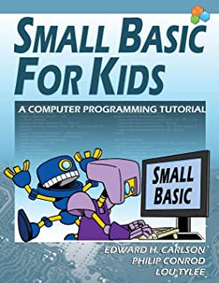 Small Basic for Kids: A Computer Programming Tutorial