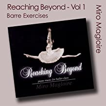 Reaching Beyond (Ballet Class Music) Vol. 1 - Barre Exercises