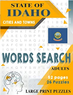 State of IDAHO Cities and Towns Words Search: BRAIN GAME with Cities and Towns of Idaho | 26 large print puzzles for adult...