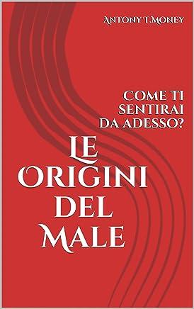 Le Origini del Male: Come ti sentirai da adesso?