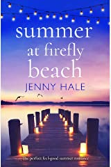 Summer at Firefly Beach: The perfect feel good summer romance Kindle Edition