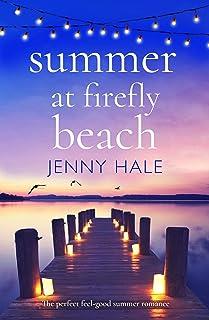 Summer at Firefly Beach: The perfect feel good summer romance