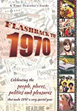 Flashback to 1970 - A Time Traveler's Guide: Perfect birthday or wedding anniversary gift for anyone born or married in 19...
