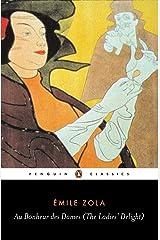 Au Bonheur des Dames (The Ladies' Delight) (Penguin Classics) Kindle Edition