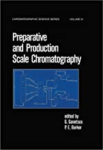 Preparative and Production Scale Chromatography (Chromatographic Science Series Book 61)
