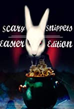 Scary Snippets: Easter Edition
