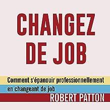 Changez de job: Comment s'épanouir professionnellement en changeant de job