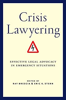 Crisis Lawyering: Effective Legal Advocacy in Emergency Situations
