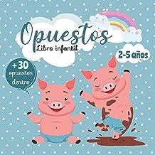 Opuestos - Libro Infantil: Mis Primeras Palabras - Libro educativo para niños de 2 a 5 años (Spanish Edition)