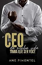 O CEO da Minha Vida tinha que ser Você