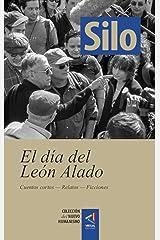 [Colección del Nuevo Humanismo] El día del León Alado: Cuentos cortos — Relatos — Ficciones (Spanish Edition) Format Kindle
