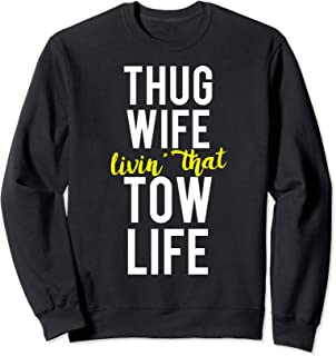 Funny Tow Truck Wife Gift For Thug Wives and Tow Life Design Sweatshirt