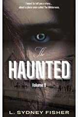 The Haunted: Legends from The Wilderness (A Haunted History Series Book 2) Kindle Edition