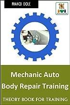 Mechanic Auto  Body Repair Training: Theory Book for Training
