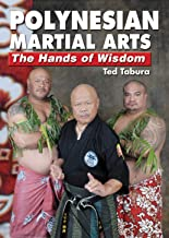 Polynesian Martial Arts The Hands of Wisdom By Ted Tabura
