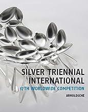 Silber-Triennale International / Silver Triennial International: 17. weltweiter Wettbewerb / 17th Worldwide Competition (English and German Edition)