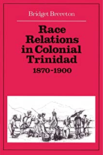 Race Relations in Colonial Trinidad 1870–1900