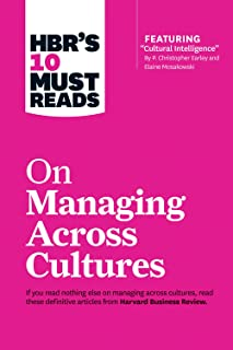 "HBR's 10 Must Reads on Managing Across Cultures (with featured article ""Cultural Intelligence"" by P."