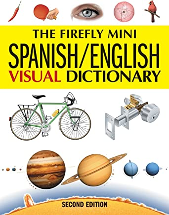 The Firefly Mini Spanish/English Visual Dictionary (Firefly Mini Visual Dictionary)