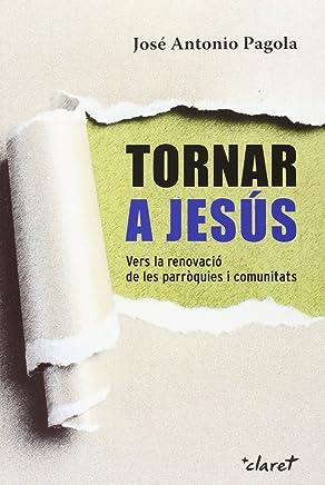 Tornar a Jesús: Vers la renovació de les  parròquies i  comunitats