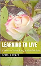 Learning to Live: A story of love, loss, and reflection (The Mustard Seed Series Book 3) (English Edition)