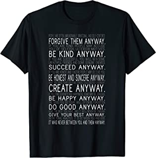 Forgive Them Anyway - Mother Theresa Quote T-Shirt