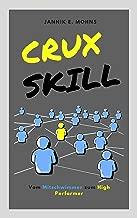 Crux Skill: Vom Mitschwimmer zum Highperformer (German Edition)