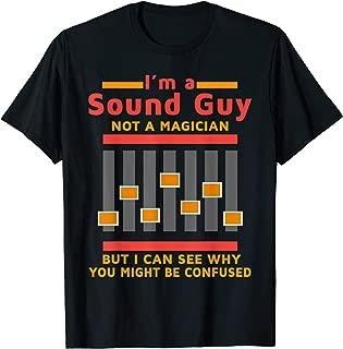 Im a Sound Guy Not a Magician Sound Engineer Gift Shirt