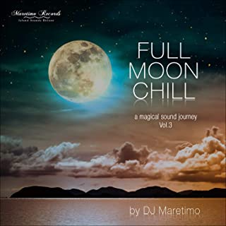 Full Moon Chill Vol. 3 - A Magical Sound Journey