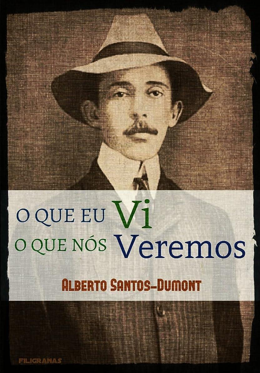 エールフォージこねるO que eu vi o que nós veremos (Portuguese Edition)