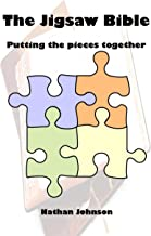 The Jigsaw Bible: Putting the Pieces Together