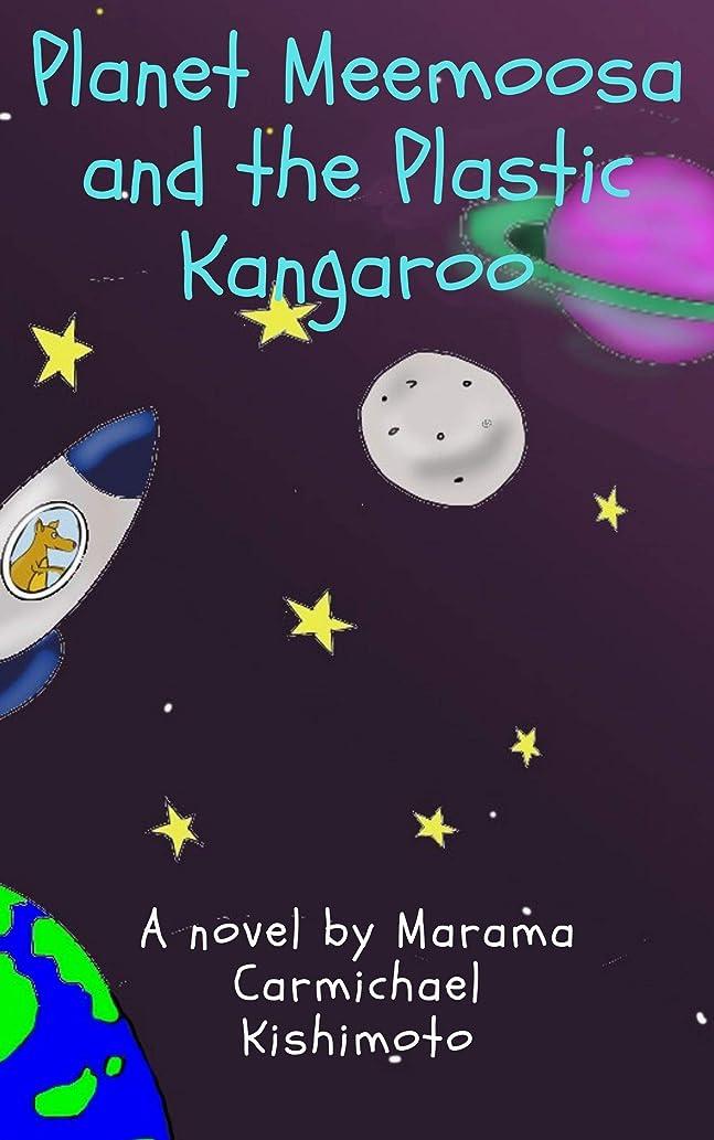 溶融どれか眉をひそめるPlanet Meemoosa and The Plastic Kangaroo (Meemoosa Series Book 1) (English Edition)