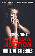 WHITE WITCH SERIES 9: BOOK NINE WHITE SLAVERY AT CANNES (WHITE WITCH SERIES 1 to 10) (English Edition)