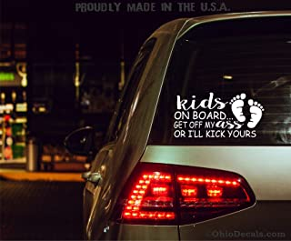 Kids on Board Decal/Child Inside Sticker for Window or Bumper/Funny get Off My Ass or I'll Kick Yours Decal