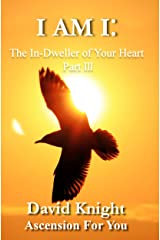 I am I: The In-Dweller of Your Heart (Part 3) Kindle Edition