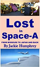 LOST IN SPACE-A: FROM MISSOURI TO JAPAN AND BACK