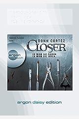 Closer (DAISY Edition): Er wird sie finden. Er wird sie töten Audio CD