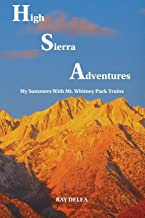 High Sierra Adventures: My Summers with Mt. Whitney Pack Trains