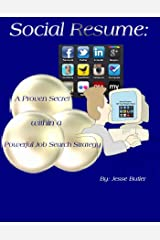 Social Resume: A Proven Secret within a Powerful Job Search Strategy Kindle Edition