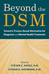 Beyond the DSM: Toward a Process-Based Alternative for Diagnosis and Mental Health Treatment (English Edition) Format Kindle