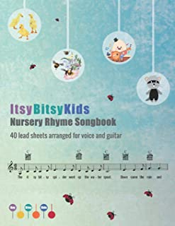 The ItsyBitsyKids Nursery Rhyme Songbook: 40 lead sheets arranged for voice and guitar