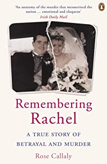 Remembering Rachel: A True Story of Betrayal and Murder